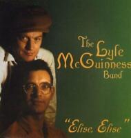 THE LYLE McGUINNESS BAND - ELISE ELISE (NEW CD) Blues Rock Inc Graham Tom