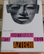 Jacques Soustelle: Vita quotidiana degli Aztechi