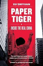 Paper Tiger : Inside the Real China: By Zhiyuan, Xu Deeter, Michelle Harman, ...