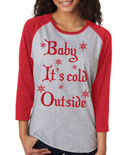 BABY IT'S COLD OUTSIDE Christmas gift present Women's 3/4 Sleeve Baseball Tee