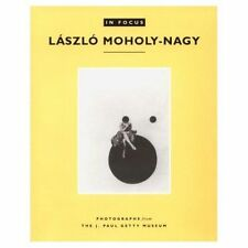 In Focus: Laszlo Moholy-Nagy: Photographs from the J. Paul Getty-ExLibrary