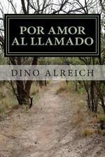 Por Amor Al Llamado : Las Marcas Del Evangelio Sobre la Piel de Los...
