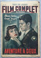 Magazine FILM COMPLET n°134 AVENTURE A DEUX Eleanor Parker RONALD REAGAN 1948*