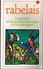 RABELAIS * Le quart livre ... du Bon Pantagruel * Ed Garnier Flammarion 16 ème