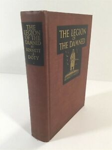 The Legion Of The Damned By Bennett J Doty - 1928 HC First Ed - French Foreign