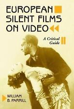 European Silent Films on Video: A Critical Guide, , William Parrill, Very Good,