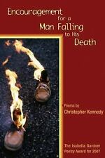 Encouragement for a Man Falling to His Death (American Poets Continuum Series,)