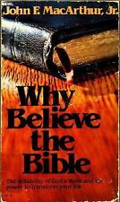 Why Believe the Bible: The Reliability of God's Word and Its Power to Transform