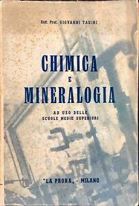 """CHIMICA E MINERALOGIA AD USO DELLE SCUOLE MEDIE SUPERIORI - """"LA PRORA,, 1945"""