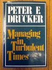 Managing in Turbulent Times, 1st Ed.,  Peter F.Drucker ISBN: 0060110945 -1980