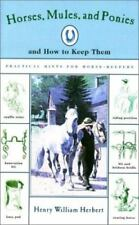 Horses, Mules, Ponies, and How To Keep Them: Practical Hints for-ExLibrary