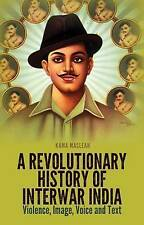 A Revolutionary History of Interwar India: Violence, Image, Voice and Text, Good