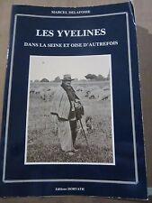 Marcel Delafosse: Les Yvelines dans la Seine et Oise d'Autrefois/ Ed. Horvath
