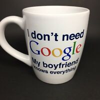 """""""I don't need Google My Wife Knows Everything""""  Used Ceramic Mug / Cup"""