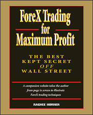 ForeX Trading for Maximum Profit: The Best Kept Secret Off Wall Street by...