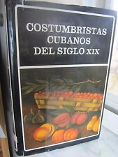 Costumbristas Cubanos Del Siglo XIX by Salvador Bueno (1983, Hardcover) SPANISH