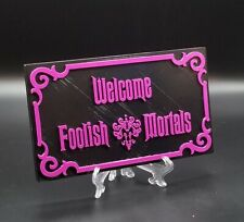 Haunted Mansion Inspired Prop Sign / Plaque Replica Welcome Foolish Mortals!
