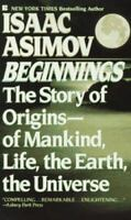 Beginnings: The Story of Origins by Asimov, Isaac