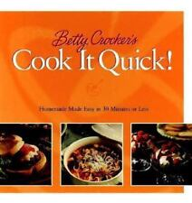 Betty Crocker's Cook It Quick : Homemade Made Easy in 30 Minutes or Less by...