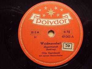 W/11/13 Schellackplatte Waidmannsheil + In Treue fest  Otto Kermbach Marschmusik