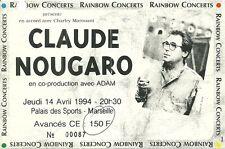 RARE / TICKET BILLET DE CONCERT - CLAUDE NOUGARO LIVE A MARSEILLE ( FRANCE) 1994
