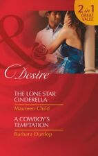 The Lone Star Cinderella / A Cowboy's Tempation By Barbara Dunlop Maureen Child