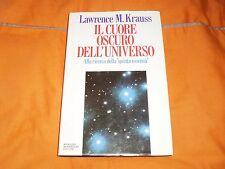 lawrence krauss il cuore scuro dell'universoalla ricerca della 5a mondadori 1990