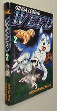 GINGA LEGEND WEED VOLUME 2 (Manga 2001 ComicsOne USA ~ Yoshihiro Takahashi)