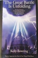 THE GREAT BATTLE IS UNFOLDING*CATHOLIC PROPHECY- THE END TIMES BY KELLY BOWRING