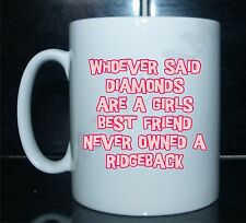DIAMONDS ARE A GIRLS BEST FRIEND RIDGEBACK Novelty Printed Mug - Ideal Gift