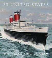 SS UNITED STATES - MAXTONE-GRAHAM, JOHN - NEW HARDCOVER BOOK