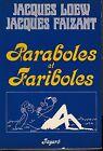 J. Loew et J. Faizant - PARABOLES et FARIBOLES - 1979