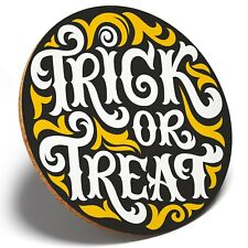 1 x Trick or Treat Halloween - Round Coaster Kitchen Student Kids Gift #7420