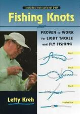 Fishing Knots : Proven to Work for Light Tackle and Fly Fishing by Lefty Kreh...