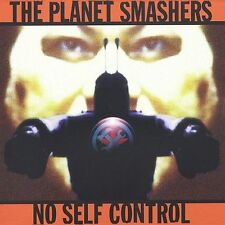CD: THE PLANET SMASHERS No Self Control NM