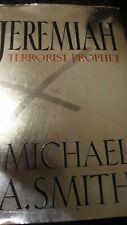 """Jeremiah :Terrorist Prophet""  By Michael A. Smith HC/DJ Published in NY/USA Z10"