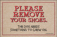 Please Remove You Shoes So Dog Can Chew.. - Funny Dog Welcome Mat -18x27 Doormat
