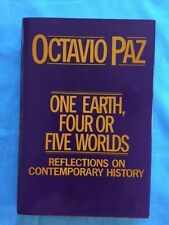 ONE EARTH, FOUR OR FIVE WORLDS - INSCRIBED BY OCTAVIO PAZ