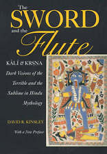 The Sword and the Flute� Kali and Krsna: Dark Visions of the Terrible and the...