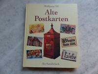 Alte Postkarten - ein Sammlerbuch - Wolfgang Till Weltbild 2003