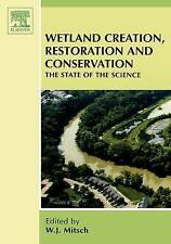 NEW Wetland Creation, Restoration, and Conservation: The State of Science