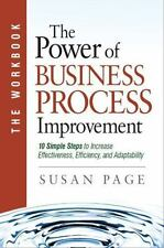 The Power of Business Process Improvement : 10 Simple Steps to Increase...