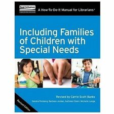 Including Families of Children with Special Needs: A How-To-Do-It Manual for