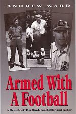 Armed With a Football - Memoir of Tim Ward, - Derby County New Book