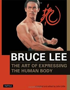 Bruce Lee The Art of Expressing the Human Body: 4 (... by Little, John Paperback