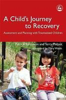 A Child's Journey to Recovery: Assessment and Planning with Traumatized Childre…