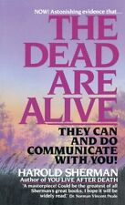 The Dead Are Alive: They Can and Do Communicate Wi