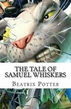 The Tale of Samuel Whiskers by Potter, Beatrix 9781507863473 -Paperback