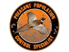 Pheasant Population Control Specialist (Bumper sticker )