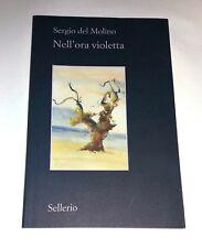 Nell'ora violetta - Sergio Del Molino - Sellerio Editore, 2017